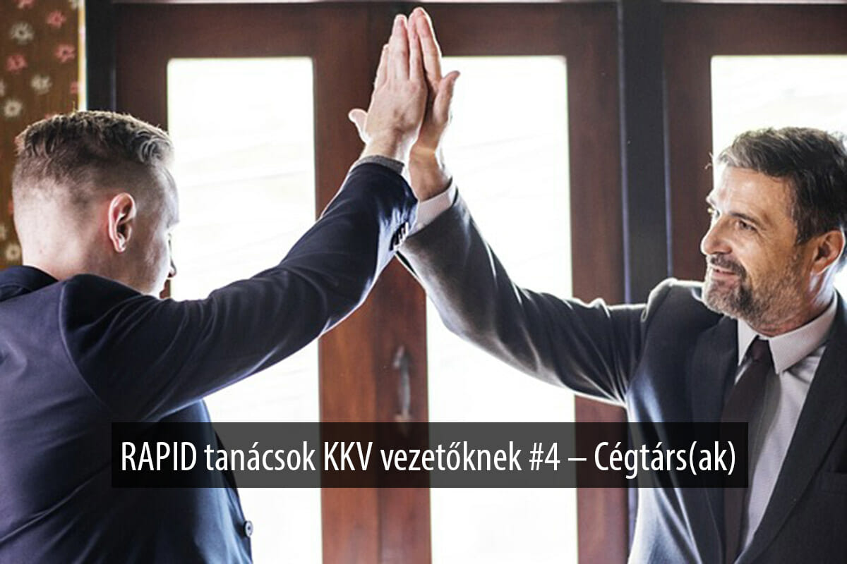 RAPID tanácsok KKV vezetőknek #4 – Cégtárs(ak)
