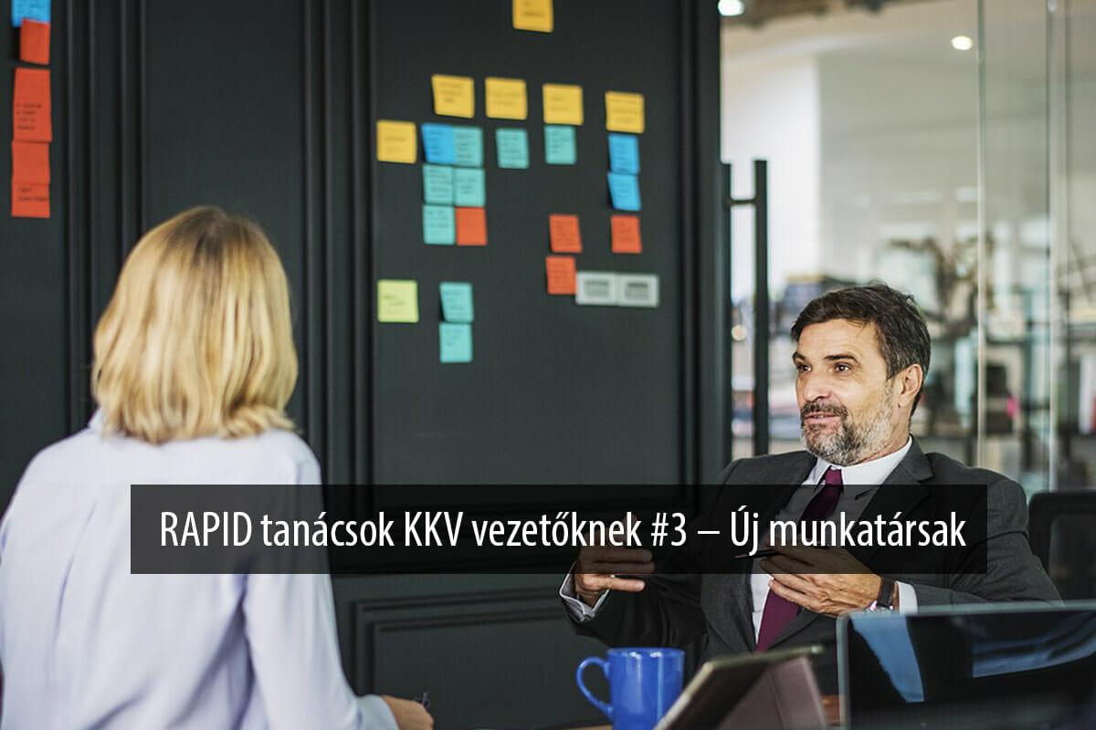 RAPID tanácsok KKV vezetőknek #3 – Új munkatársak