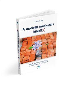 vezetői könyv: a motivált munkatárs